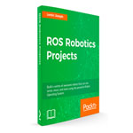 Released our 3rd book ROS Robotics Projects.